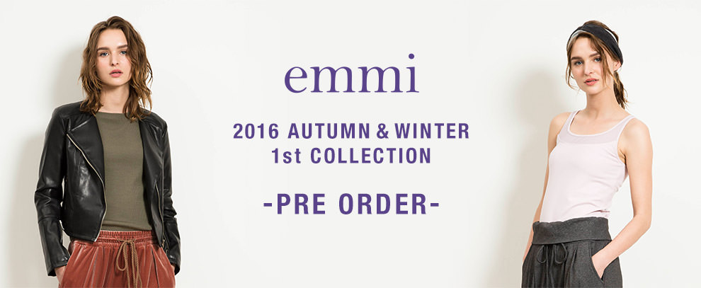 emmi 2016 AUTUMN & WINTER 1st COLLECTION